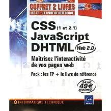 CSS (1 et 2.1) - JavaScript - DHTML : Maîtrisez l'interactivité de vos pages web Pack 2 volumes