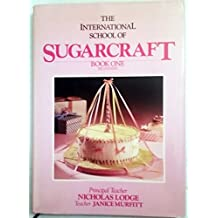The International School of Sugarcraft Book 1 Beginners