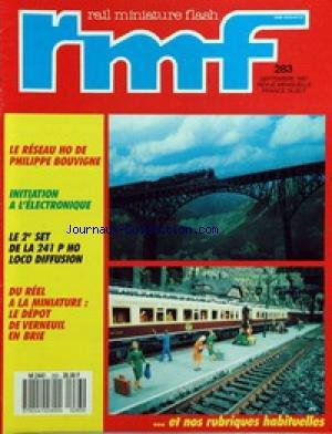 RAIL MINIATURE FLASH [No 283] du 01/09/1987 - LE RESEAU HO PH. BOUVIGNE - ELECTRONIQUE - LE 2EME SET DE LA 241 P HO LOCO DIFFUSION - DU REEL A LA MINIATURE - LE DEPOT DE VERNEUIL EN