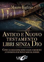 Antico e Nuovo Testamento libri senza Dio (Italian Edition)