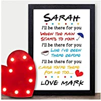 Friends TV Show Lyrics Print Poster PERSONALISED Best Friends Gifts for Birthday Christmas - PERSONALISED with ANY NAME and ANY RECIPIENT - Black or White Framed A5 A4 Prints or 18mm Wooden Blocks