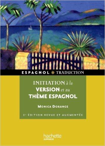 Initiation à la version et au théme espagnol de Monica Dorange ( 20 juillet 2011 )