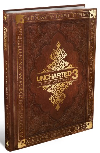 Guide officiel complet Uncharted 3 : l'illusion de Drake - Edition collector