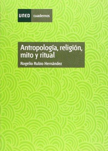 Antropología, Religión, Mito y Ritual (CUADERNOS UNED)
