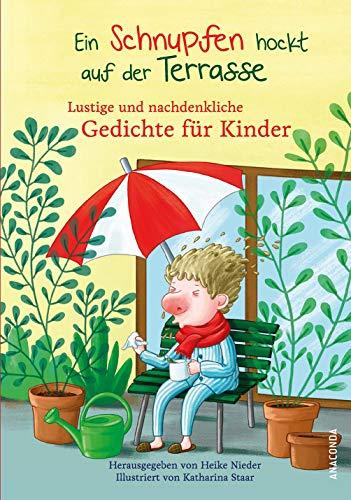 Ein Schnupfen hockt auf der Terrasse - Lustige und nachdenkliche Gedichte für Kinder