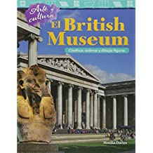 Arte Y Cultura: El British Museum: Clasificar, Ordenar Y Dibujar Figuras (Art and Culture: The British Museum: Classify, Sort and Draw (Mathematics Readers)