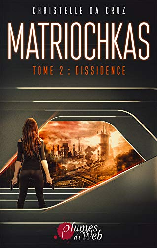 Matriochkas Tome 2 : Dissidence par Christelle Da Cruz