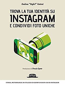 """Trova la tua identità su Instagram e condividi foto uniche: Andrea """"Style1"""" Antoni di [Antoni, Andrea """"Style1""""]"""