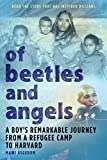 Image de Of Beetles and Angels: A Boy's Remarkable Journey from a Refugee Camp to Harvard (English