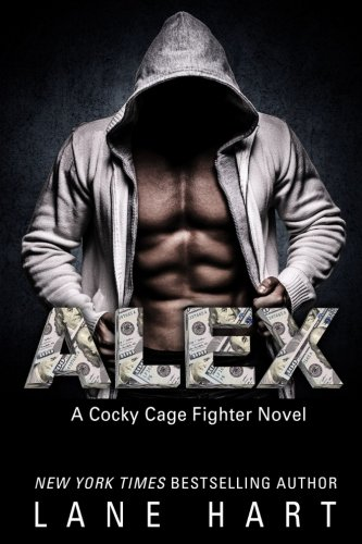 Alex: Volume 9 (A Cocky Cage Fighter Novel)