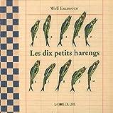Dix Petits Harengs (les)