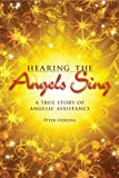 Image de Hearing the Angels Sing: A True Story of Angelic Assistance (English Edition)