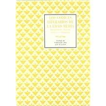 Los códices literarios de la Edad Media: interpretación, historia, técnicas y catalogación : Congreso Internacional de Manuscritos Literarios ... del 11 de noviembre al 1 de diciembre de 2007