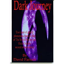 Dark Journey: True Cases of Ghostly Phenomena from the Files of the British Psychic and Occult Society