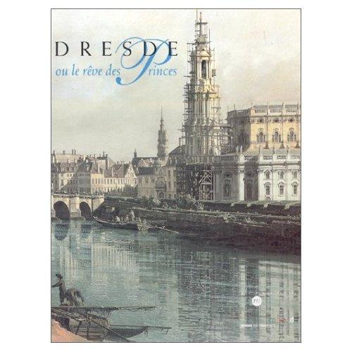 Dresde ou le rêve des princes par Collectif