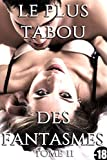 le plus tabou des fantasmes tome 2 roman adulte taboo suspense perversions r?serv? au plus de 18 ans