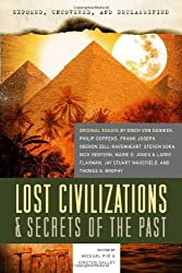 Lost Civilizations & Secrets of the Past (Exposed, Uncovered, and Declassified)