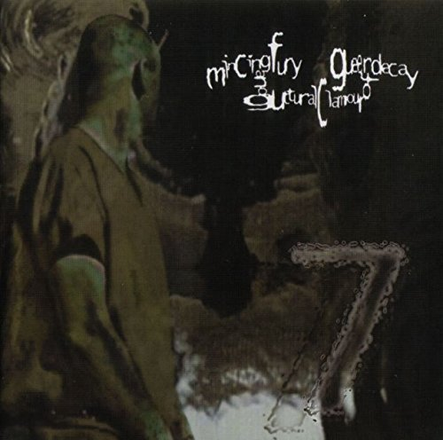 7 by Mincing Fury And Guttural Clamour Of Queer Decay (2005-06-05)