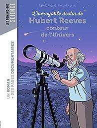L'incroyable destin d'Hubert Reeves, conteur de l'Univers par Estelle Vidard