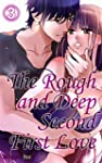 The Rough and Deep Second First Love...