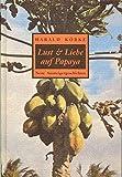 Cover of: Lust und Liebe auf Papaya: Neue Aussteiger-Geschichten | Harald Körke