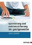 Optimierung und Existenzsicherung im Gastgewerbe: Ein