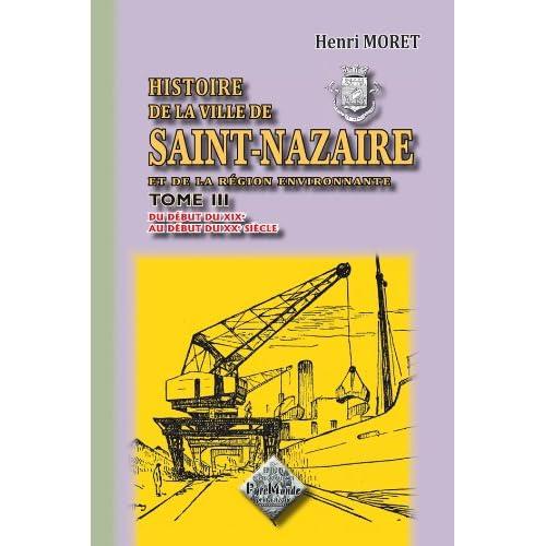 Histoire de la ville de Saint-Nazaire (tome 3 : du début du XIXe au début du XXe siècle)