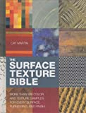 The Surface Texture Bible: More Than 800 Color and Texture Samples for Every Surface, Furnishing, and Finish