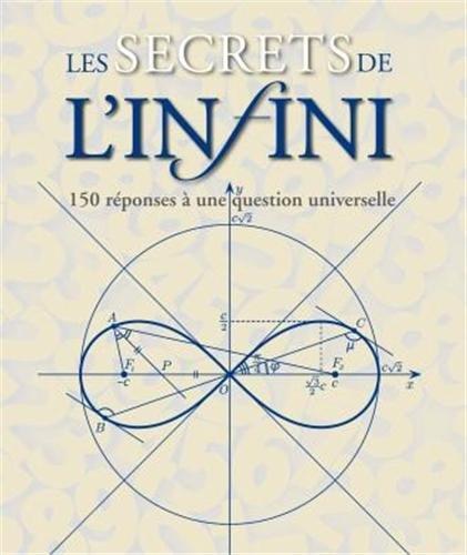 Les secrets de l'infini : 150 réponses à une question universelle par Silvia Serrano, Natalia Hutter
