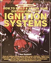 How to Build a Power Tune a Distributor Type Ignition System (Speed Pro) by Des Hammill (1997-03-04)