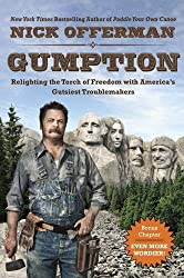Gumption: Relighting the Torch of Freedom with America's Gutsiest Troublemakers by Nick Offerman (2016-04-05)