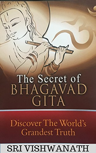 The Secret of Bhagavad Gita: Discover The World's Grandest Truth (English Edition) por Sri Vishwanath