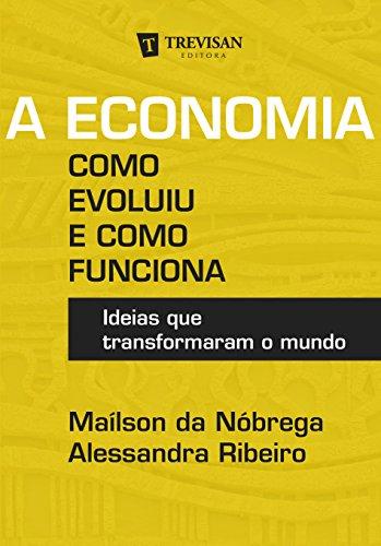a-economia-como-evoluiu-e-como-funciona-ideias-que-transformaram-o-mundo