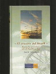 El Crucero Del Snark par Jack London