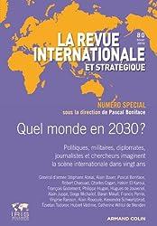 Le monde dans 20 ans (numéro spécial anniversaire): Revue internationale et stratégique, nº 80 (4/2010)