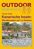 Kanarische Inseln: Wanderungen auf La Gomera (OutdoorHandbuch) - Thomas Göbel