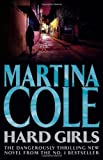 Hard Girls by Cole, Martina (2009) Hardcover
