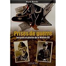 Prises de Guerre: Insignes Et Photos de la Waffen-SS