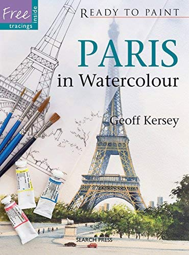 Paris in Watercolour (Ready to Paint) by Geoff Kersey (2010-09-08)