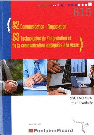 S2 Communication-Négociation, S3 Technologies de l'information et de la communication appliquées à la vente Bac Pro Vente 1e et Tle