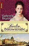 Berlin, Bülowstraße: Roman - Gabriele Beyerlein