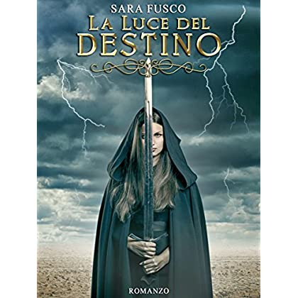 La Luce Del Destino (Light Of Nature Vol. 1)