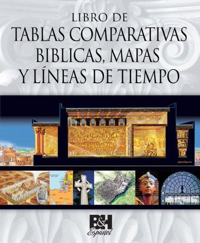 Libro de Tablas Comparativas Biblicas, Mapas y Lineas de Tiempo