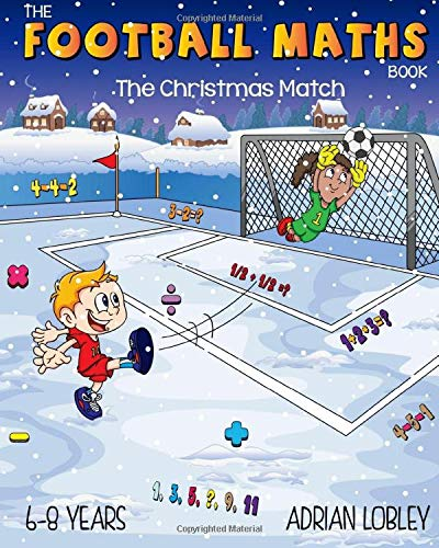 The Football Maths Book - The Christmas Match: A Key Stage 1 maths book for young soccer fans