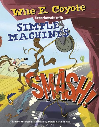 smash-wile-e-coyote-experiments-with-simple-machines-warner-brothers-wile-e-coyote-physical-science-