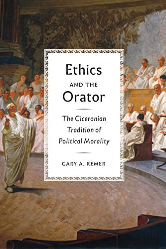 Ethics and the Orator: The Ciceronian Tradition of Political Morality