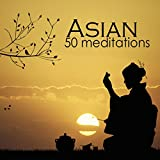 Asian 50 Meditations - Traditional Instrumental Music for Relaxation and Zen...