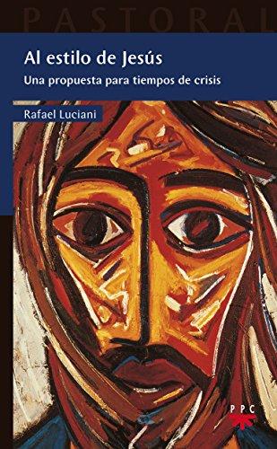 Al Estilo De Jesús (Pastoral) por Rafael Luciani Rivero