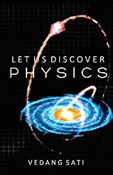Let us Discover Physics: Appreciating Nature (English Edition)