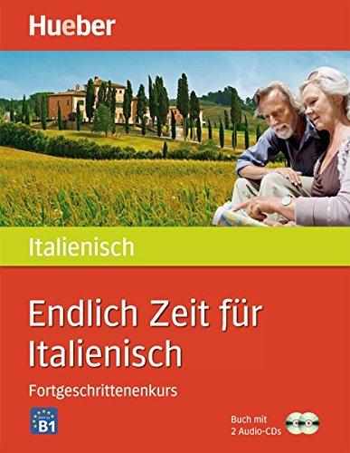 Endlich Zeit für Italienisch Fortgeschrittenenkurs: Buch mit 2 Audio-CDs (Endlich Zeit für ......